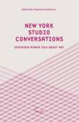 New York Studio Conversations - Seventeen Women Talk About Art