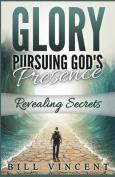 Glory Pursuing God S Presence