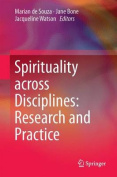 Spirituality Across Disciplines: Research and Practice