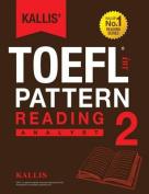 Kallis' TOEFL Ibt Pattern Reading 2