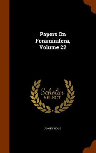 Papers-on-Foraminifera-Volume-22-by-Anonymous
