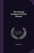 The Stirring Incidents of Irish History