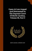 Cases at Law Argued and Determined in the Supreme Court of North Carolina, Volume 56, Part 3