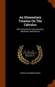 An Elementary Treatise on the Calculus