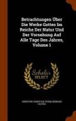 Betrachtungen Uber Die Werke Gottes Im Reiche Der Natur Und Der Vorsehung Auf Alle Tage Des Jahres, Volume 1