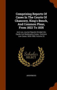 Comprising Reports of Cases in the Courts of Chancery, King's Bench, and Common Pleas, from 1822 to 1835
