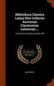 Bibliotheca Classica Latina Sive Collectio Auctorum Classicorum Latinorum ...