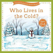 Who Lives in the Cold?