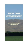 What Cost Convenience?