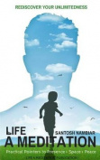 Life a Meditation