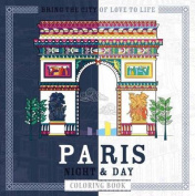 Paris Night & Day Coloring Book  : Timeless Landmarks to Bring to Life