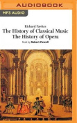 The History of Classical Music, the History of Opera [Audio]