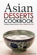 Asian Desserts Cookbook - Finger-Licking Good Asian Dessert Recipes