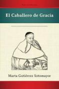 El Caballero de Gracia [Spanish]