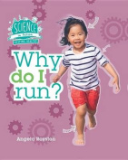 Why Do I Run? (Science in Action