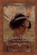 Elizabeth's Education - The Inheritance