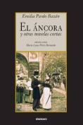 El Ancora y Otras Novelas Cortas [Spanish]