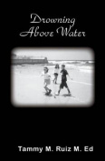 Drowning Above Water