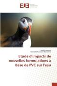 Etude D'Impacts de Nouvelles Formulations a Base de PVC Sur Leau [FRE]