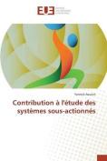 Contribution A L'Etude Des Systemes Sous-Actionnes [FRE]