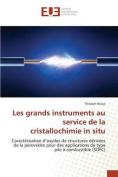 Les Grands Instruments Au Service de La Cristallochimie in Situ [FRE]