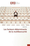 Les Facteurs Determinants de La Multibancarite [FRE]