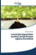 Inov Cijas Kapacit Tes Anal Ze Latvij Eiropas Re Iona Kontekst [LAV]