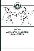 Anadolu'da Demir CA Metal Silahlar [TUR]