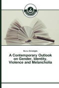 A Contemporary Outlook on Gender, Identity, Violence and Melancholia [TUR]