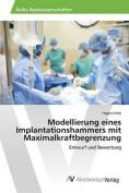 Modellierung Eines Implantationshammers Mit Maximalkraftbegrenzung [GER]