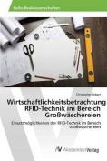 Wirtschaftlichkeitsbetrachtung Rfid-Technik Im Bereich Grosswaschereien [GER]