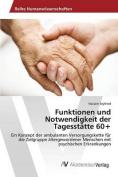 Funktionen Und Notwendigkeit Der Tagesstatte 60+ [GER]