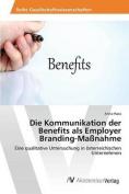 Die Kommunikation Der Benefits ALS Employer Branding-Massnahme [GER]