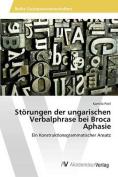 Storungen Der Ungarischen Verbalphrase Bei Broca Aphasie [GER]