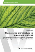 Biomimetic Architecture in Pipework Systems