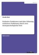 Exekutive Funktionen Und Alter. Erfassung Exekutiver Funktionen Durch Zwei Neuropsychologische Tests [GER]