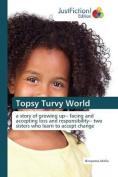 Topsy Turvy World