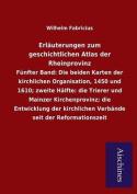 Erlauterungen Zum Geschichtlichen Atlas Der Rheinprovinz [GER]