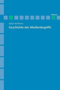 Archiv Fur Begriffsgeschichte / Geschichte Des Medienbegriffs [GER]