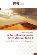 Le Surrealisme a Travers Joyce Mansour Tome 1 [FRE]