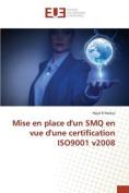 Mise En Place D'Un Smq En Vue D'Une Certification Iso9001 V2008 [FRE]