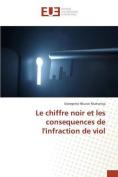 Le Chiffre Noir Et Les Consequences de L'Infraction de Viol [FRE]