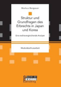 Struktur Und Grundfragen Des Erbrechts in Japan Und Korea [GER]