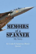 Memoirs of a Spanner: My Story