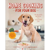 Stewart Tabori & Chang Books-Home Cooking For Your Dog