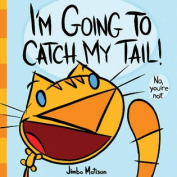 Abrams Books-I'm Going To Catch My Tail!