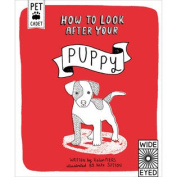 Creative Publishing International-How To Look After Your Puppy