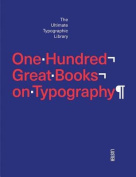 One Hundred Great Books on Typography