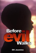 Before Evil Walks