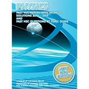 2001 to 2015 Physics Past HSC Papers with Worked Solutions